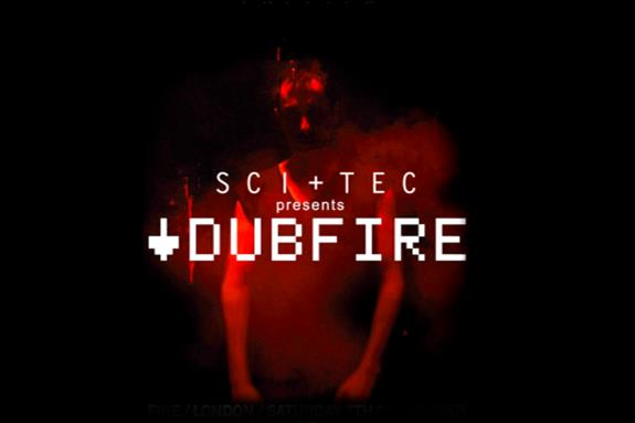 Sci + Tec presents Dubfire x Fire 2013