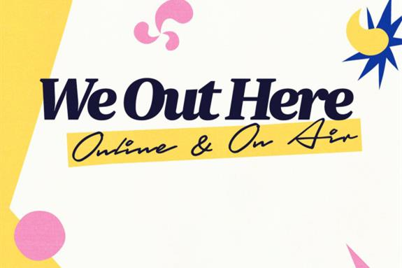 We Out Here: Online & On Air August 2020