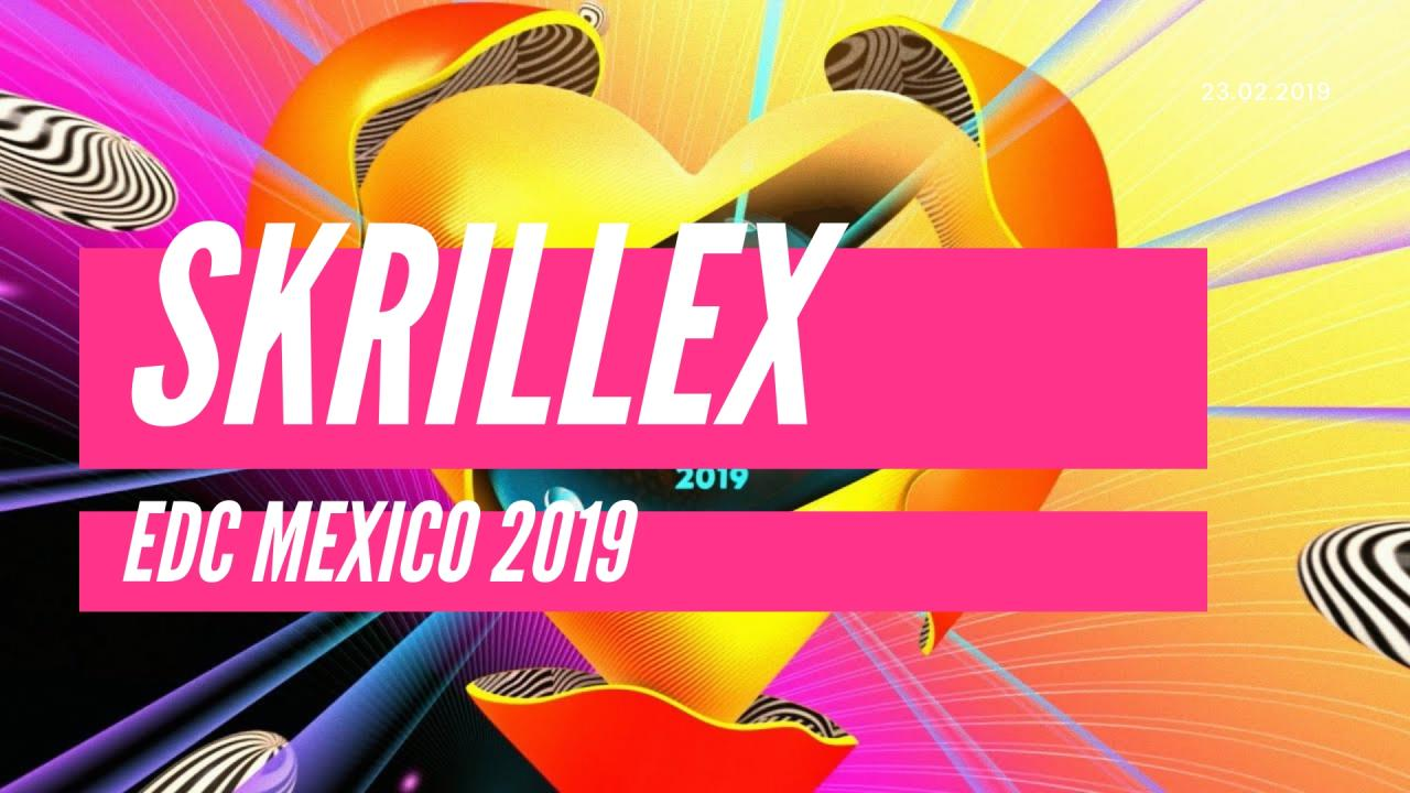 Skrillex Live Edc Mexico 2019 Live Dj Set Video Tracklist