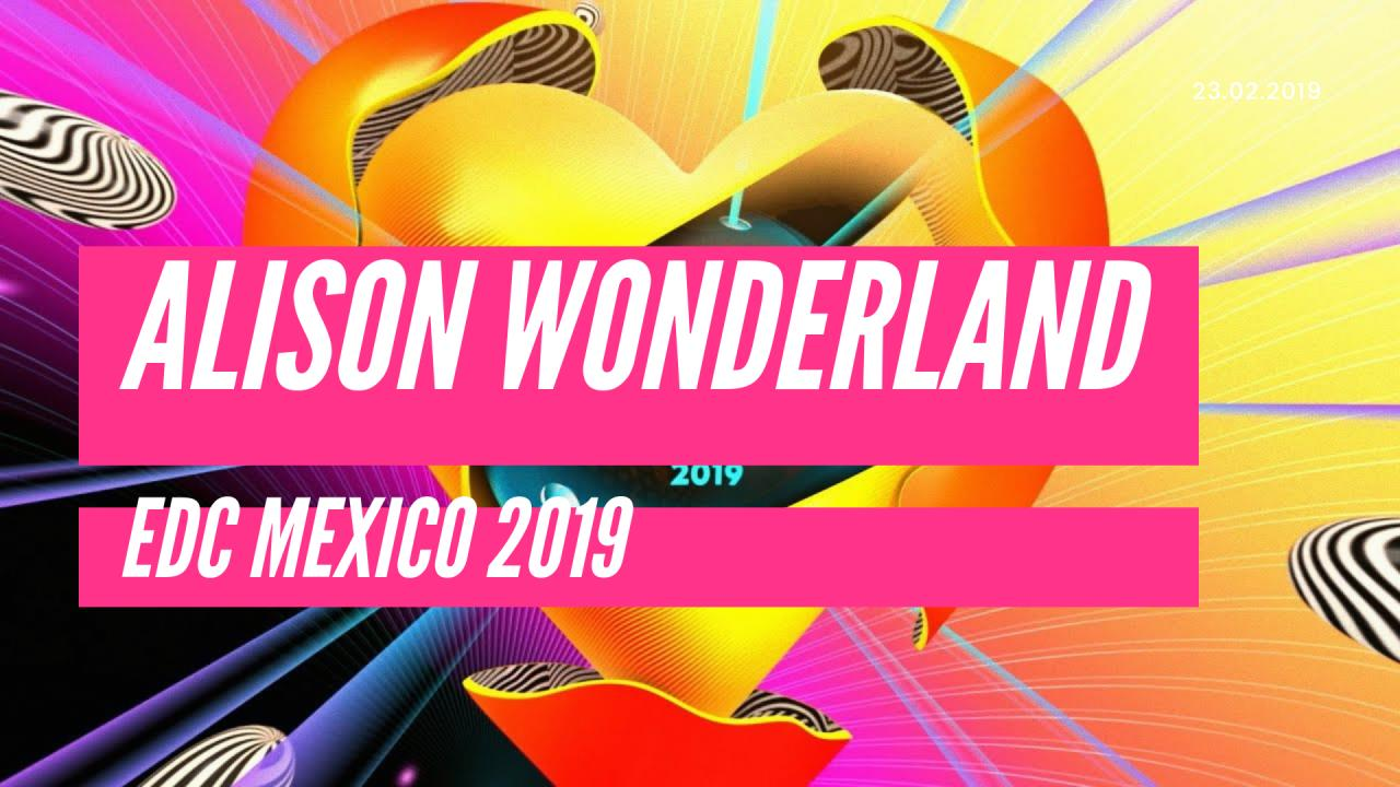 Alison Wonderland - Live @ EDC Mexico 2019