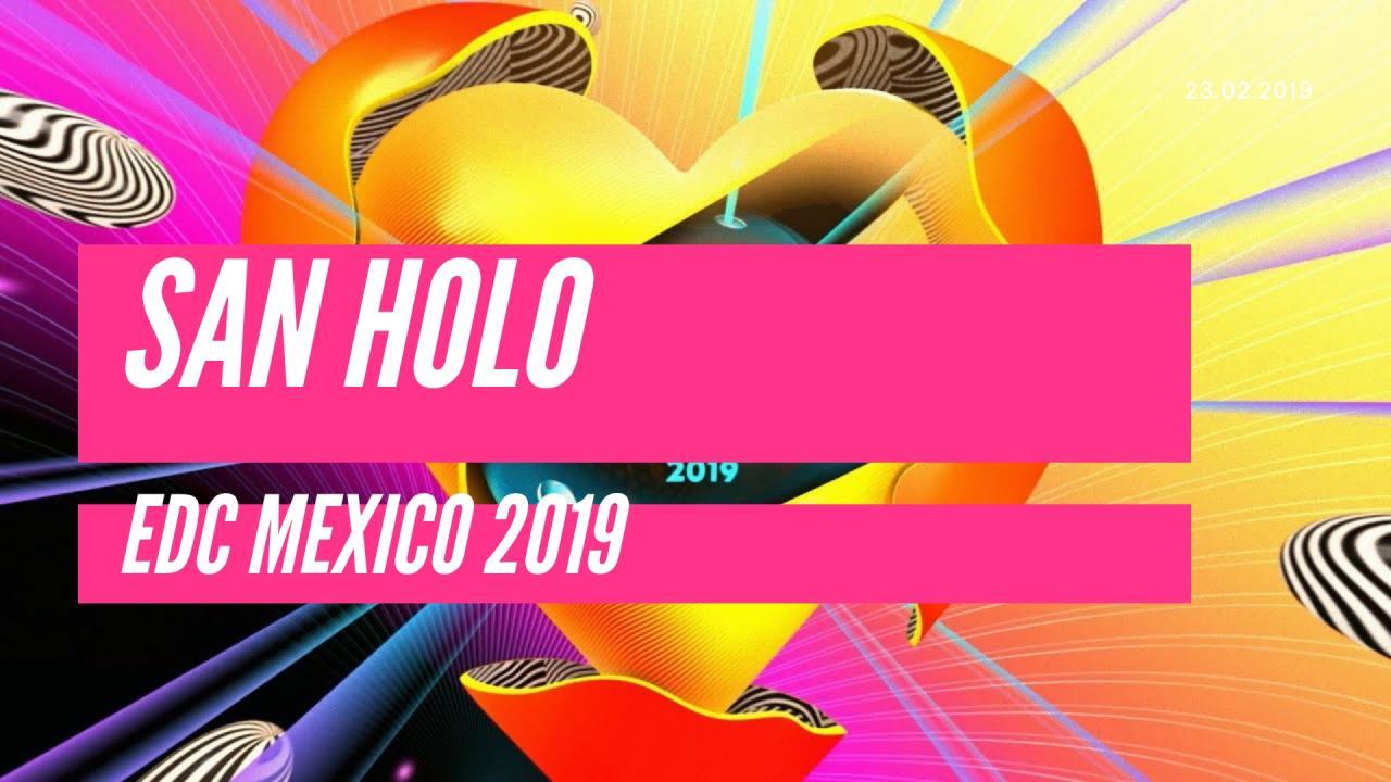 San Holo - Live @ EDC Mexico 2019