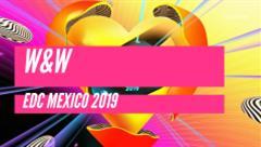 W&W - Live @ EDC Mexico 2019