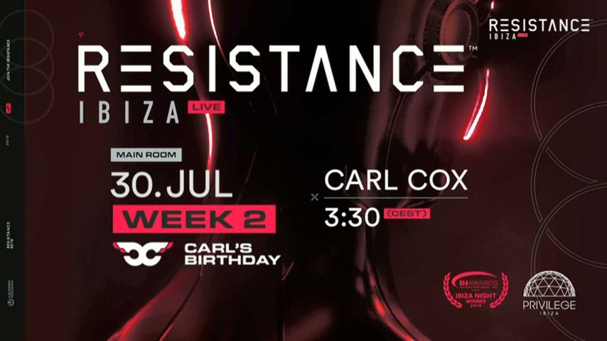 Carl Cox - Live @ Carl's Birthday x RESISTANCE Ibiza 2019