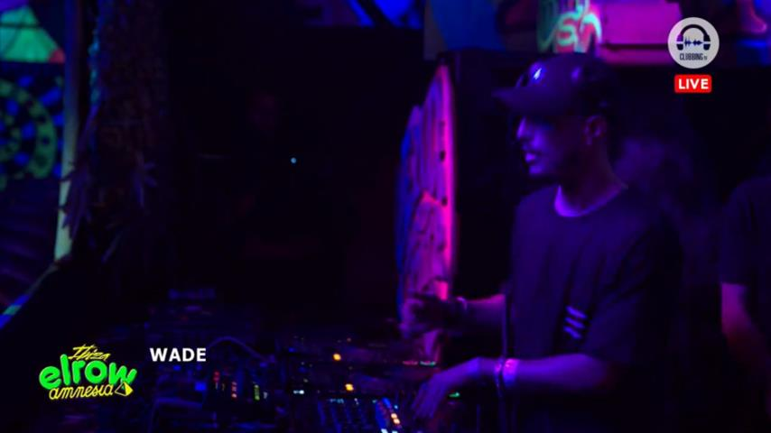 Wade - Live @ Elrow Amnesia 27th July 2019