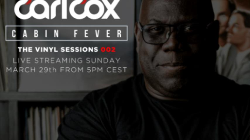 Carl Cox - Live @ Cabin Fever, The Vinyl Sessions 002 2020