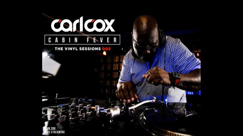 Carl Cox - Live @ Cabin Fever, The Vinyl Sessions 005 2020