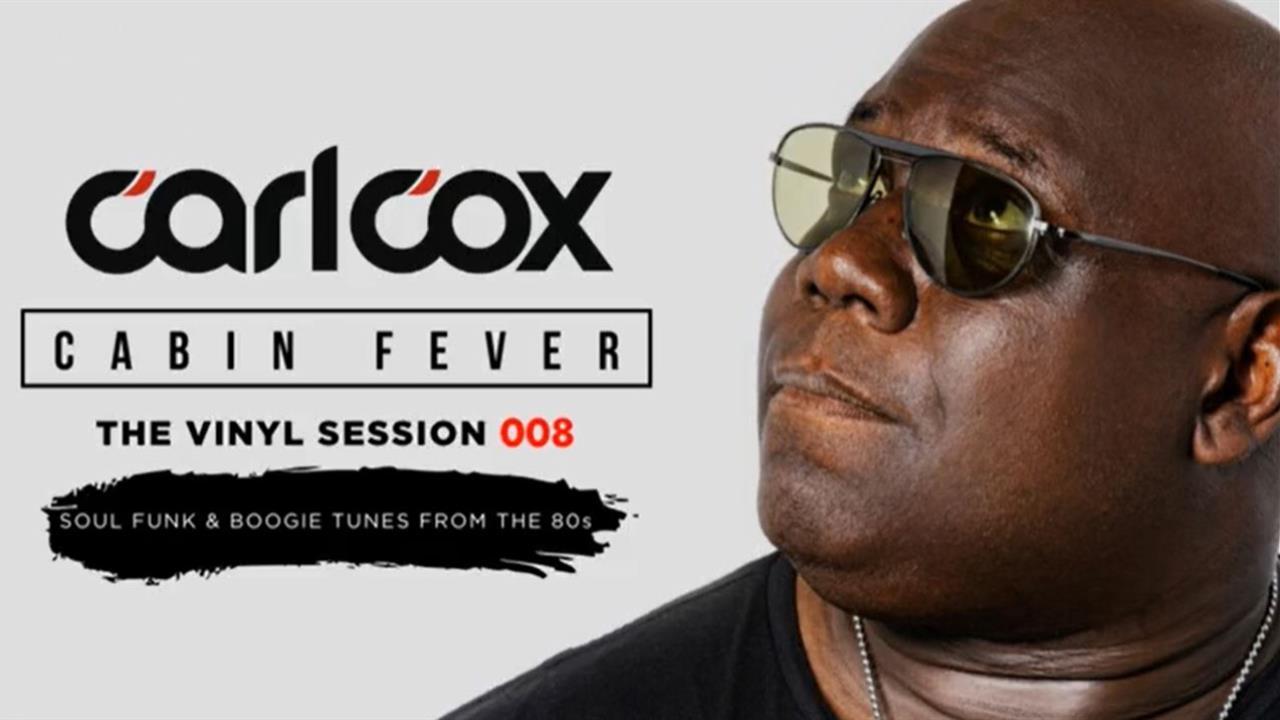 Carl Cox - Live @ Cabin Fever, Episode 8 2020