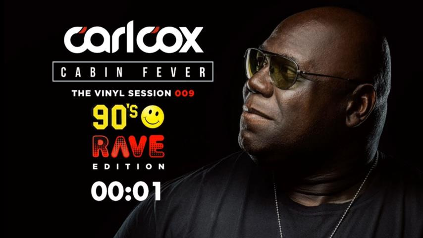 Carl Cox - Live @ Cabin Fever Episode 9 2020 90s Rave Edition