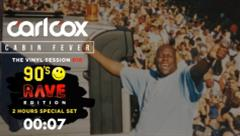 Carl Cox - Live @ Cabin Fever, Episode 10 2020 90s Rave Edition