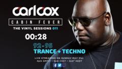 Carl Cox - Live @ Cabin Fever Episode 11 2020 Trance + Techno