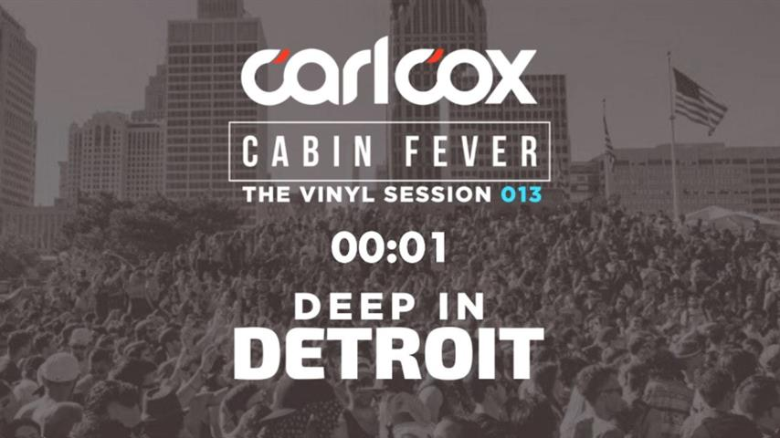Carl Cox - Live @ Cabin Fever 13 2020 Deep In Detroit
