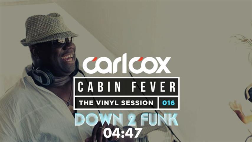 Carl Cox - Live @ Cabin Fever 16 2020