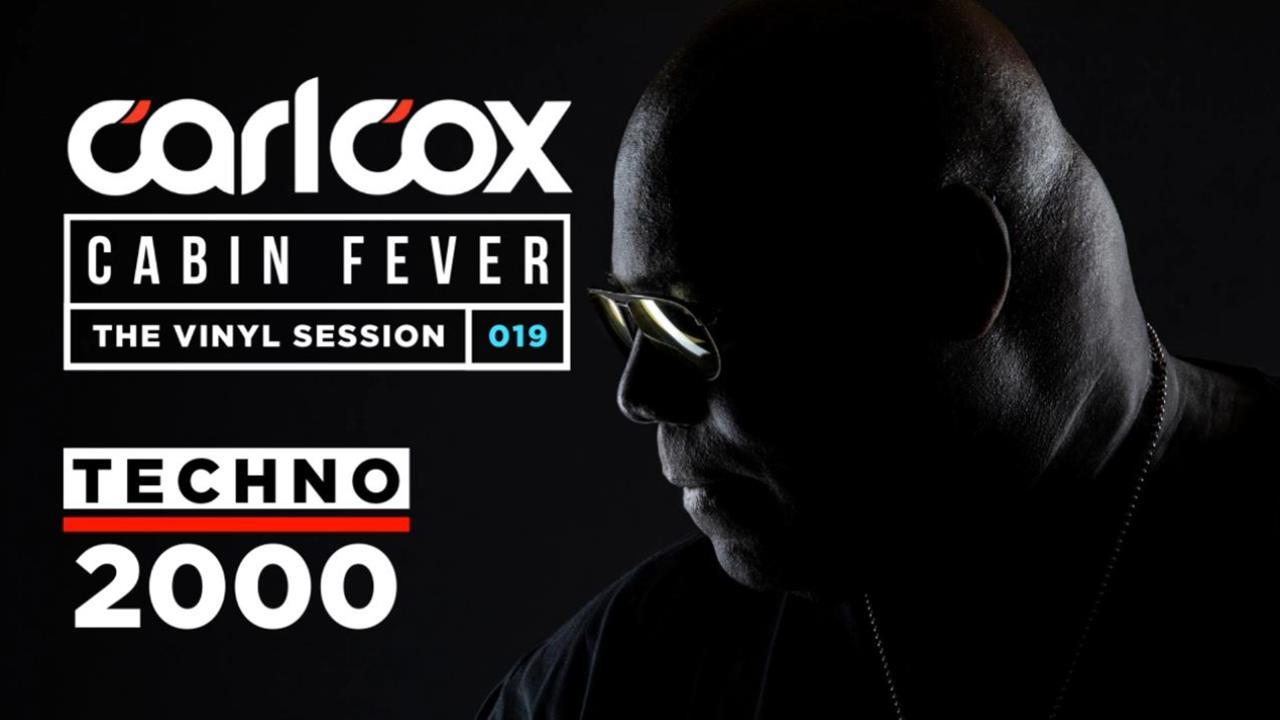 Carl Cox - Live @ Cabin Fever 19 2020 Techno 2000