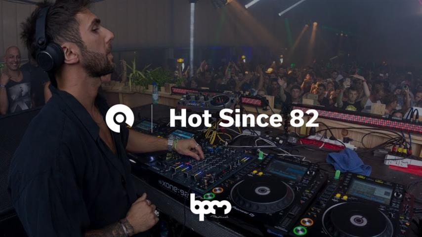 Hot Since 82 - Live @ The BPM Portugal 2017