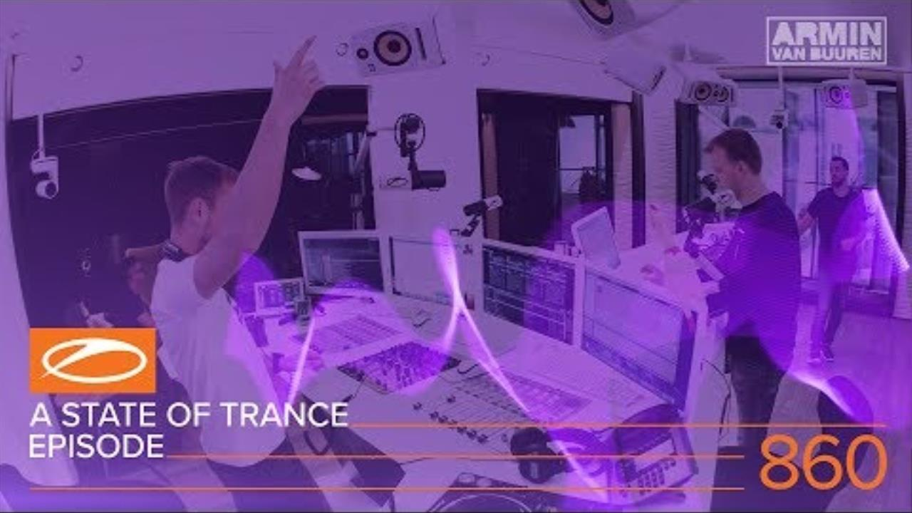 Armin van Buuren - Live @ A State Of Trance Episode 860 (ASOT#860) 2018