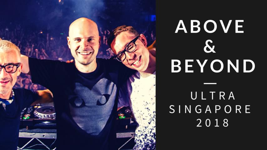 Above & Beyond - Live @ Ultra Singapore 2018