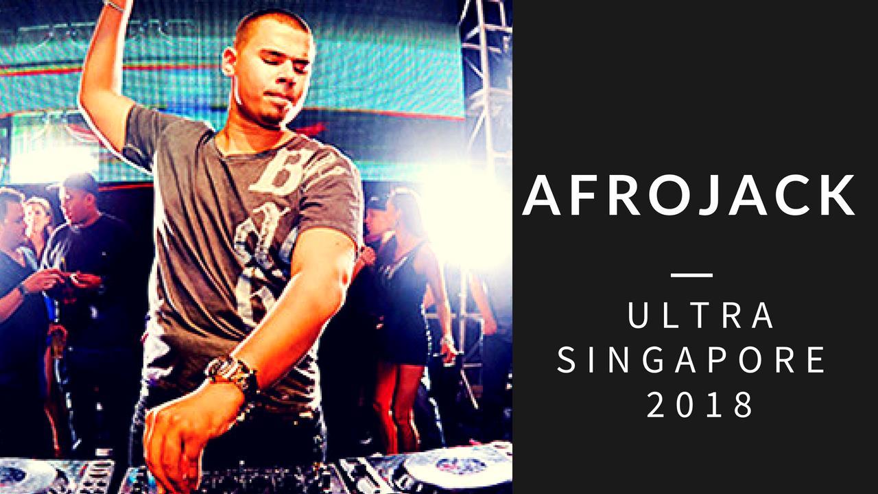 Afrojack - Live @ Ultra Singapore 2018