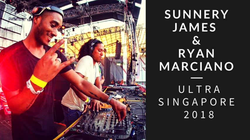 Sunnery James & Ryan Marciano - Live @ Ultra Singapore 2018