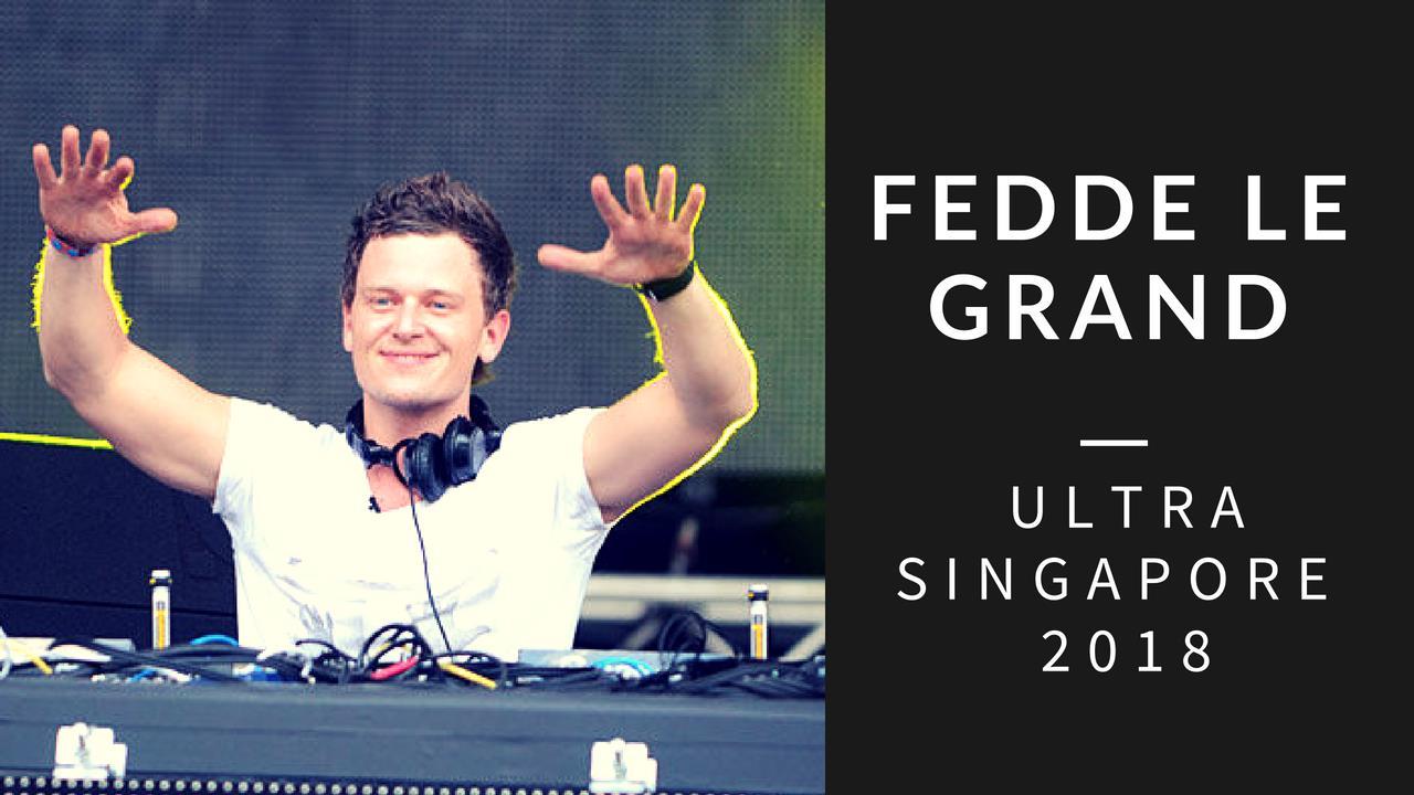 Fedde Le Grand - Live @ Ultra Singapore 2018