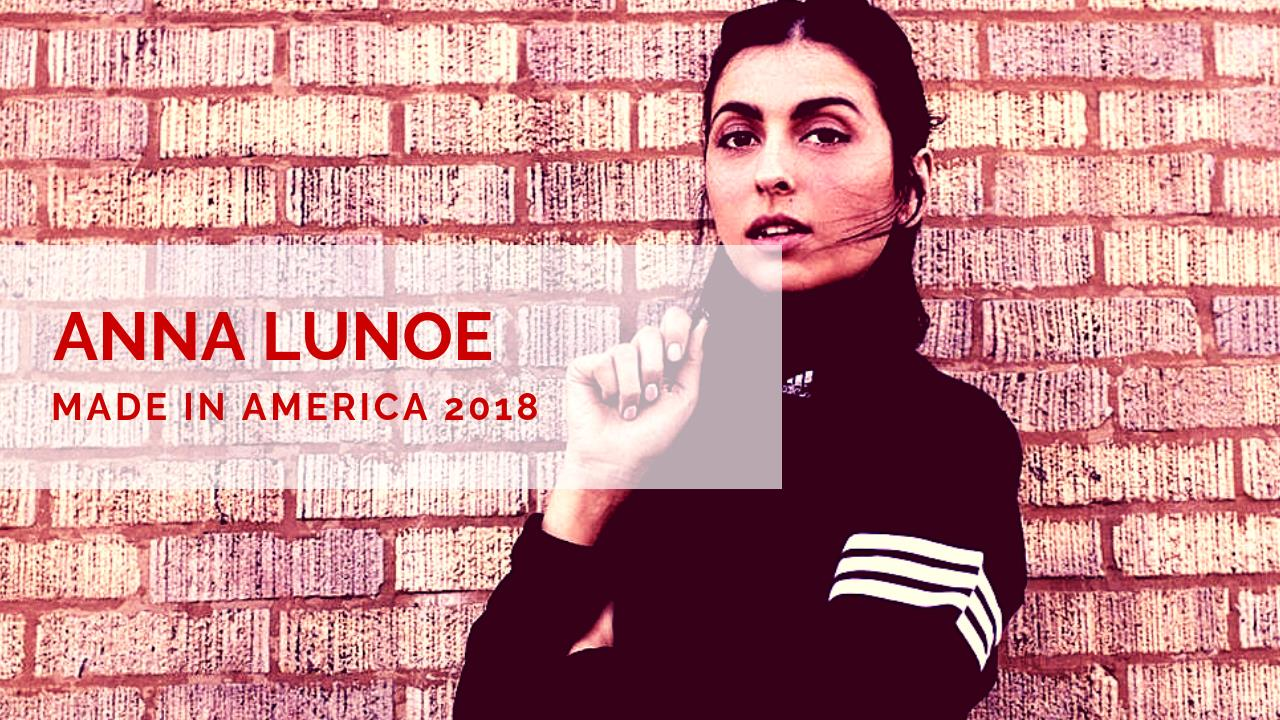 Anna Lunoe - Live @ Made in America Festival 2018 Freedom Stage