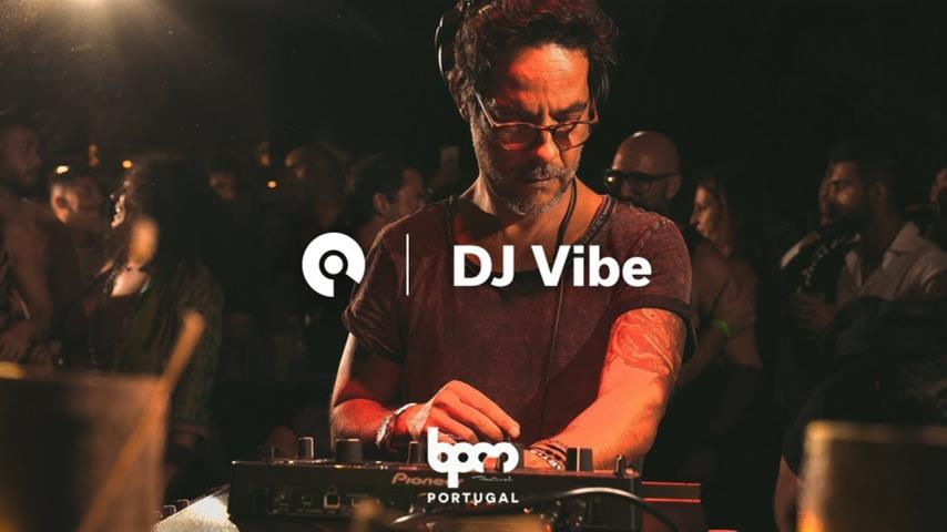 Dj Vibe - Live @ The BPM Festival: Portugal 2018