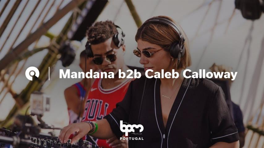 Mandana b2b Caleb Calloway - Live @ The BPM Festival: Portugal 2018