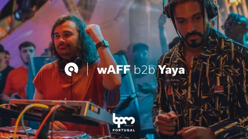 wAFF b2b Yaya - Live @ The BPM Festival: Portugal 2018
